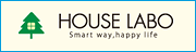 HOUSE LABO Smart way, happy life